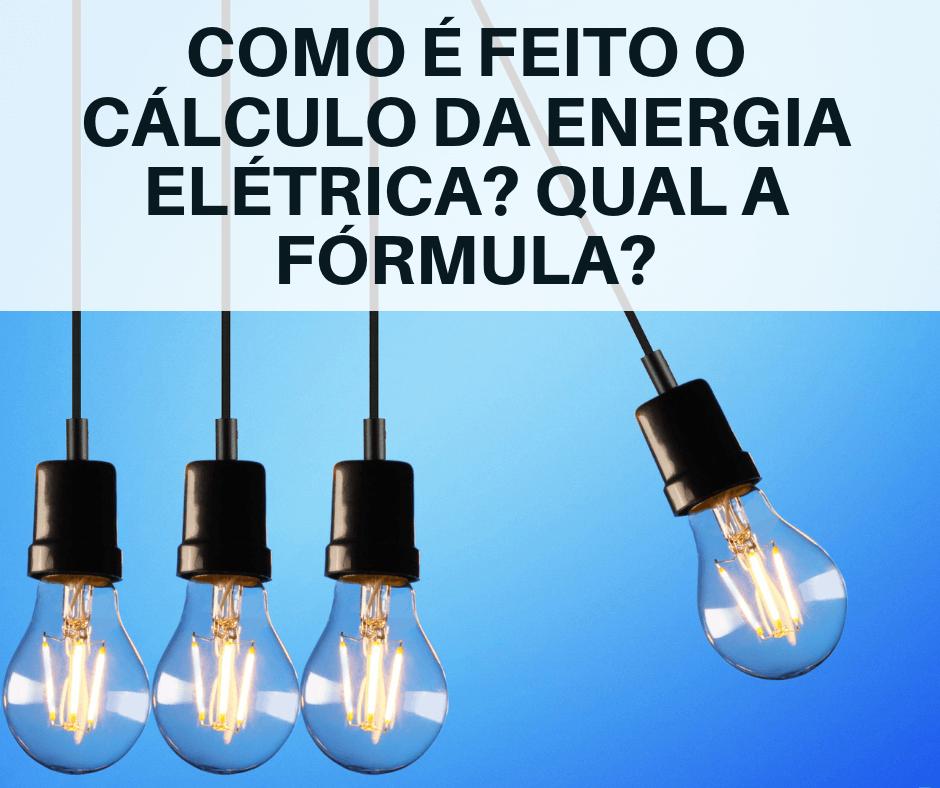 formula energia eletrica calculo