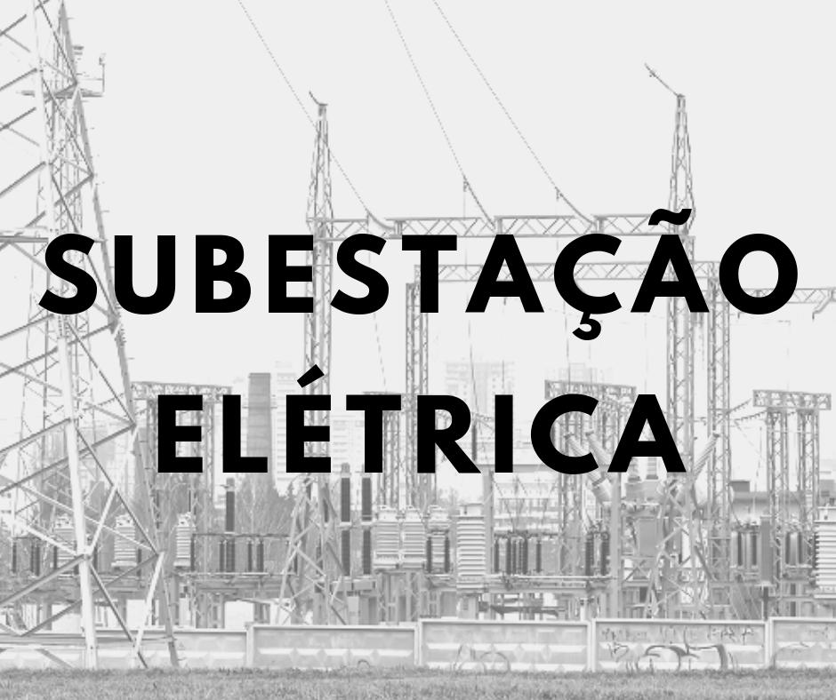 o que é subestação elétrica